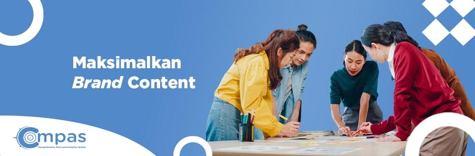 Maksimalkan Brand Content