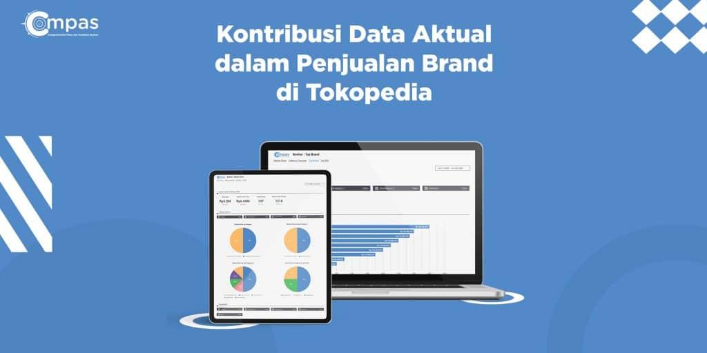 Kontribusi Data Aktual dalam Penjualan Brand di Tokopedia